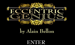 Eccentric Genius by Alain Bellon. Please Enter.